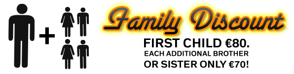 Family Discount: Each additional brother or sister only €79